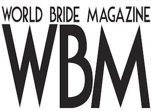 World Bride Magazine - Nuptials Around The World – Living, Culture & Beyond